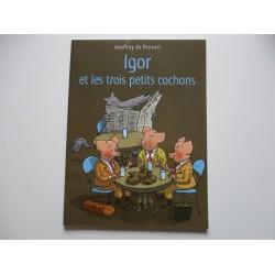 Igor et les trois petits cochons - Geoffroy de Pennart